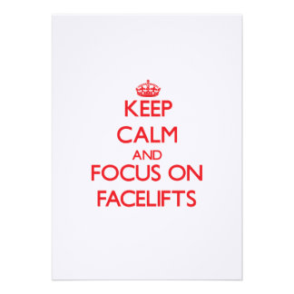 Keep Calm and focus on Facelifts Custom Invite