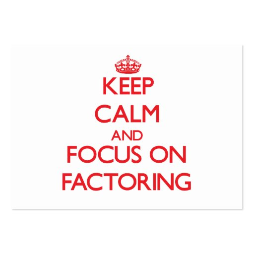 Keep Calm and focus on Factoring Business Card Template