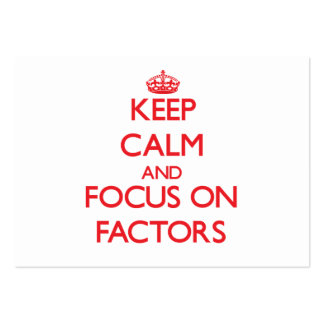 Keep Calm and focus on Factors Large Business Cards (Pack Of 100)