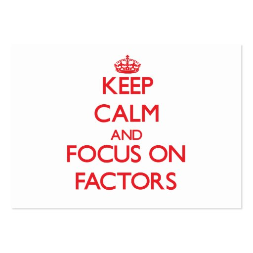 Keep Calm and focus on Factors Business Card