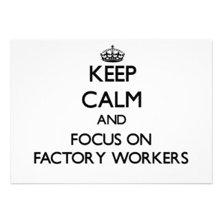 Keep Calm and focus on Factory Workers Card