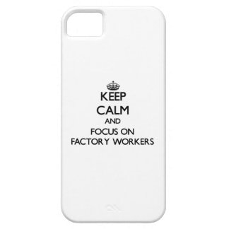 Keep Calm and focus on Factory Workers iPhone 5 Case