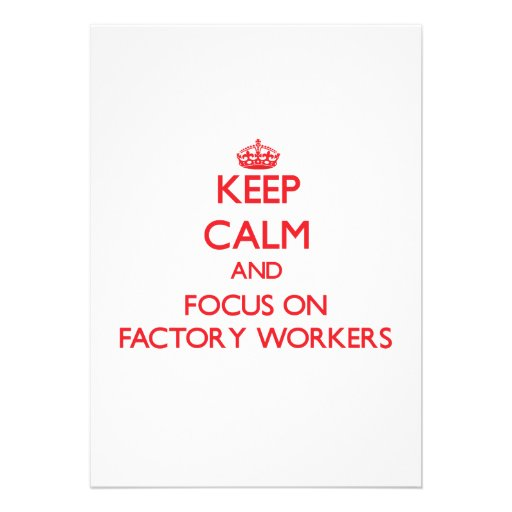 Keep Calm and focus on Factory Workers Personalized Invitations