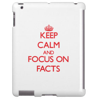 Keep Calm and focus on Facts
