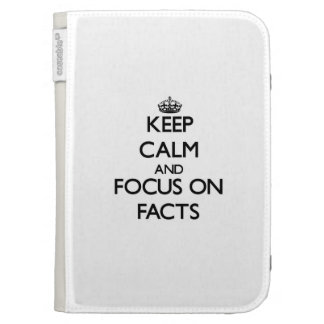 Keep Calm and focus on Facts Kindle Case