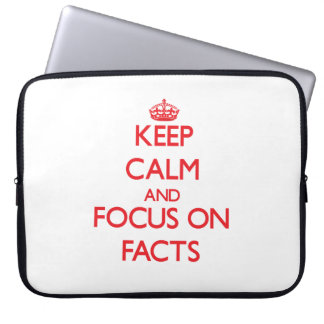 Keep Calm and focus on Facts Laptop Computer Sleeves