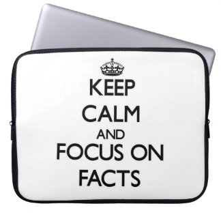 Keep Calm and focus on Facts Laptop Sleeves