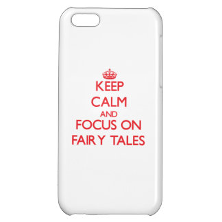 Keep Calm and focus on Fairy Tales Cover For iPhone 5C
