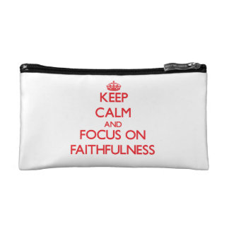 Keep Calm and focus on Faithfulness Makeup Bags