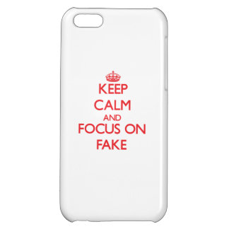 Keep Calm and focus on Fake iPhone 5C Case