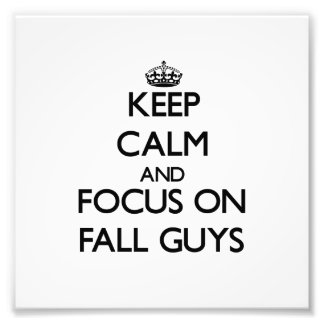 Keep Calm and focus on Fall Guys Photo Print