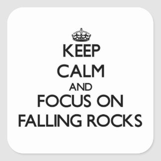 Keep Calm and focus on Falling Rocks Square Sticker