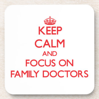 Keep Calm and focus on Family Doctors Coasters