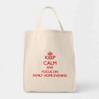Keep Calm and focus on Family Home Evening Grocery Tote Bag
