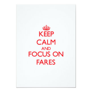 Keep Calm and focus on Fares 13 Cm X 18 Cm Invitation Card