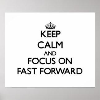 Keep Calm and focus on Fast Forward Print
