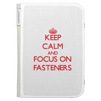 Keep Calm and focus on Fasteners Kindle 3G Cases