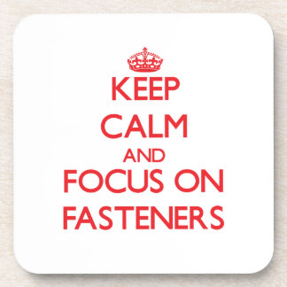Keep Calm and focus on Fasteners Coasters