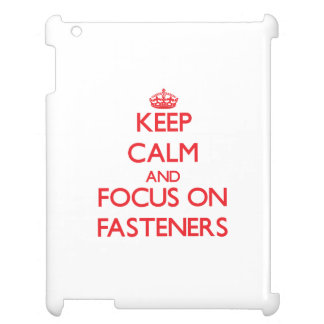 Keep Calm and focus on Fasteners Case For The iPad