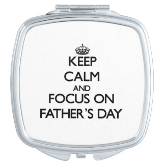Keep Calm and focus on Father'S Day Compact Mirrors