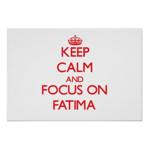 Keep Calm and focus on Fatima Posters