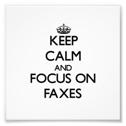 Keep Calm and focus on Faxes Photographic Print