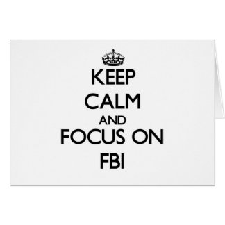 Keep Calm and focus on Fbi Note Card