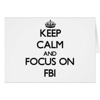 Keep Calm and focus on Fbi Greeting Card