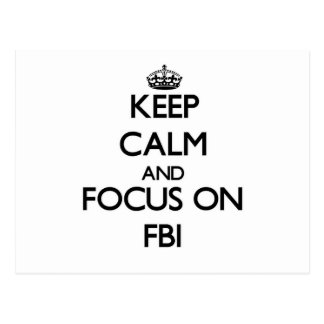Keep Calm and focus on Fbi Post Cards