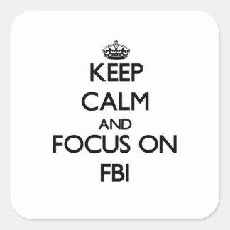Keep Calm and focus on Fbi Square Sticker