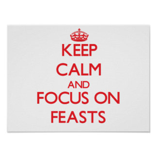 Keep Calm and focus on Feasts Print