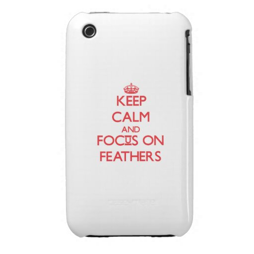 Keep Calm and focus on Feathers iPhone 3 Case-Mate Cases