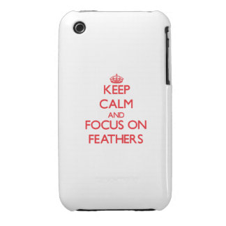 Keep calm and focus on Feathers iPhone 3 Covers