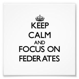 Keep Calm and focus on Federates Photo Print