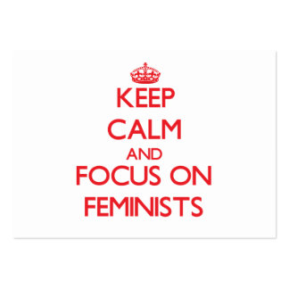 Keep Calm and focus on Feminists Pack Of Chubby Business Cards
