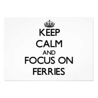 Keep Calm and focus on Ferries Custom Invites