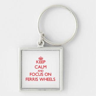 Keep Calm and focus on Ferris Wheels Key Chains