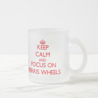 Keep Calm and focus on Ferris Wheels Frosted Glass Mug