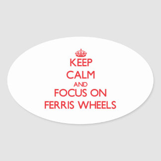 Keep Calm and focus on Ferris Wheels Sticker