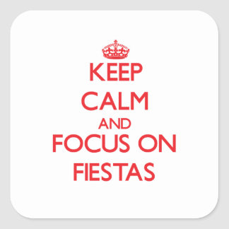 Keep Calm and focus on Fiestas Stickers