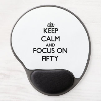 Keep Calm and focus on Fifty Gel Mouse Pad