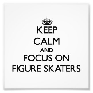 Keep Calm and focus on Figure Skaters Photo