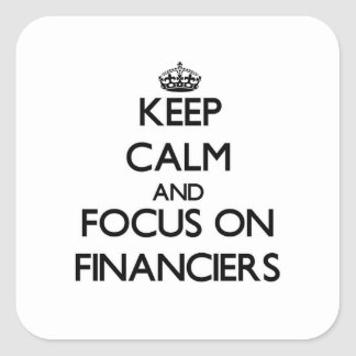 Keep Calm and focus on Financiers Stickers