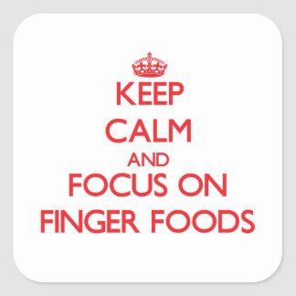 Keep Calm and focus on Finger Foods Stickers