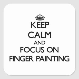 Keep Calm and focus on Finger Painting Stickers