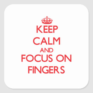 Keep Calm and focus on Fingers Square Stickers