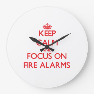 Keep Calm and focus on Fire Alarms Wallclock