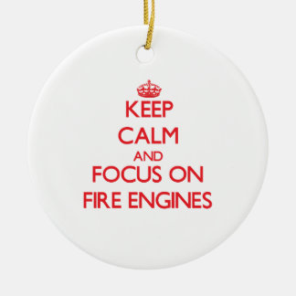 Keep Calm and focus on Fire Engines Christmas Ornament