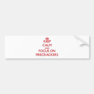 Keep Calm and focus on Firecrackers Bumper Sticker