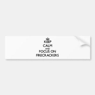 Keep Calm and focus on Firecrackers Car Bumper Sticker
